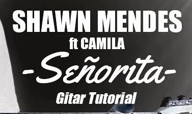 Chord dan Lirik Lagu Senorita Shawn Mendes & Camila Cabello - Chordacil  modern